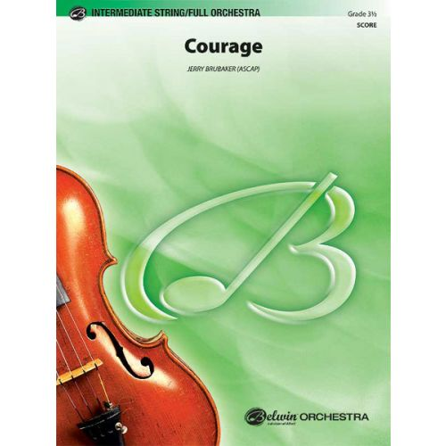 ALFRED PUBLISHING BRUBAKER JERRY - COURAGE - FULL ORCHESTRA