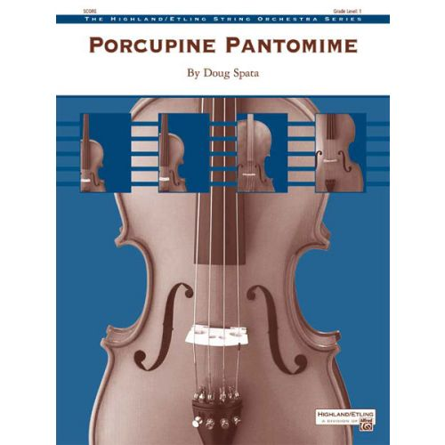 ALFRED PUBLISHING SPATA DOUG - PORCUPINE PANTOMIME - STRING ORCHESTRA
