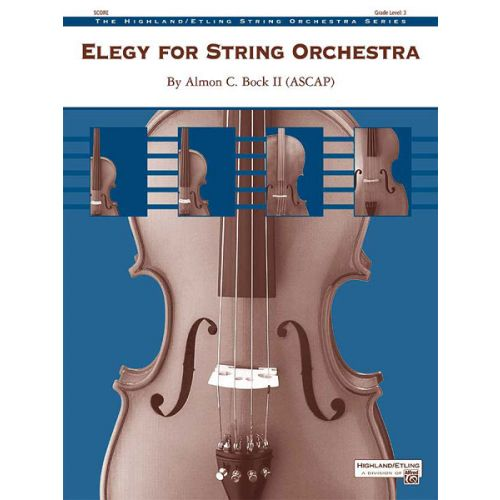 ALFRED PUBLISHING ALMON C. BOCK II - ELEGY FOR STRING ORCHESTRA - STRING ORCHESTRA