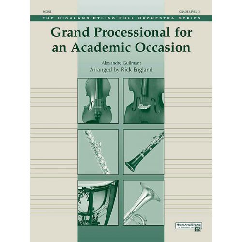 ALFRED PUBLISHING GUILMANT ALEXANDRE - GRANDE PROCESSIONAL FOR AN ACADEMIC OCCASION - FULL ORCHESTRA