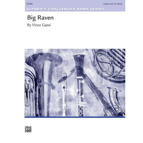 ALFRED PUBLISHING GASSI VINCE - BIG RAVEN - SYMPHONIC WIND BAND