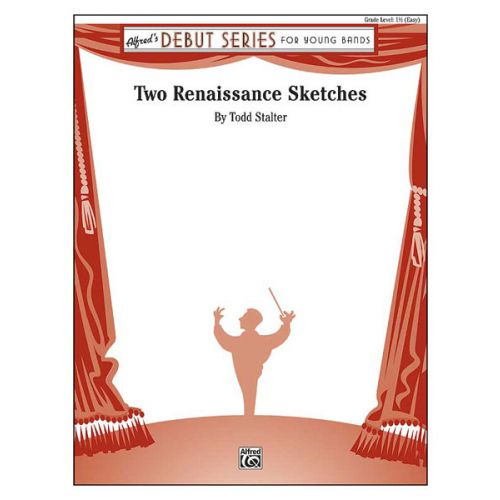 ALFRED PUBLISHING STALTER TODD - TWO RENAISSANCE SKETCHES - SYMPHONIC WIND BAND