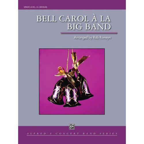ALFRED PUBLISHING ROMEYN R. - BELL CAROL A LA BIG BAND - SYMPHONIC WIND BAND
