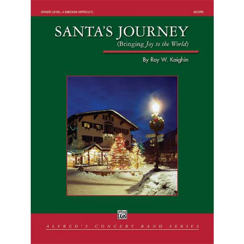 ALFRED PUBLISHING KAIGHIN R - SANTA'S JOURNEY - SYMPHONIC WIND BAND