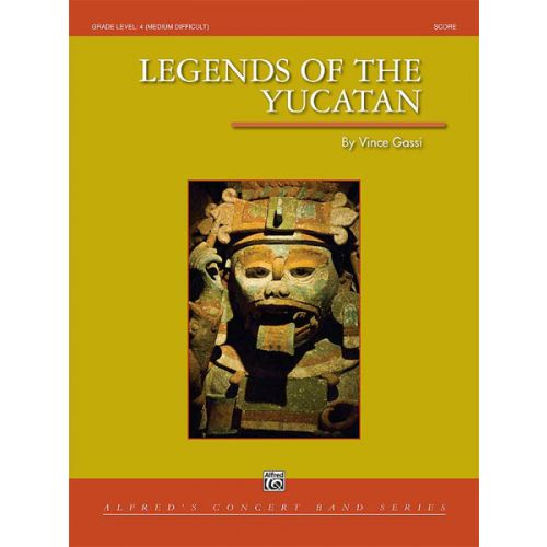 ALFRED PUBLISHING GASSI VINCE - LEGENDS OF THE YUCATAN - SYMPHONIC WIND BAND