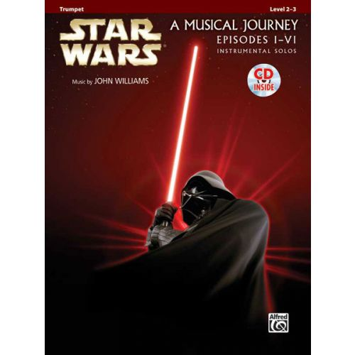 ALFRED PUBLISHING WILLIAMS JOHN - STAR WARS I-VI + CD - TRUMPET AND PIANO