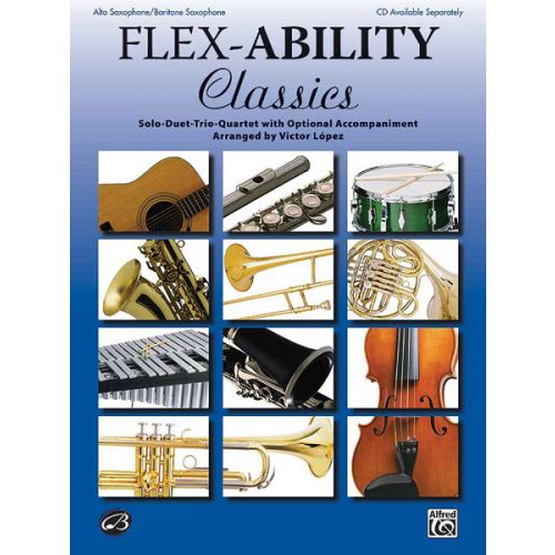 ALFRED PUBLISHING LOPEZ VICTOR - FLEX-ABILITY : CLASSICS - SAXOPHONE AND PIANO