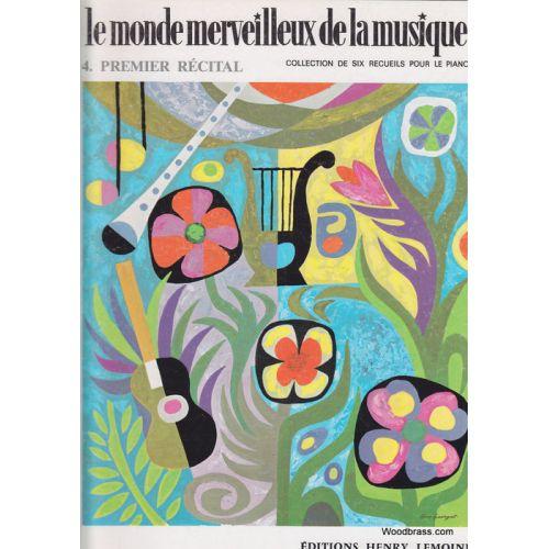 LEMOINE MONDE MERVEILLEUX VOL.4 - PREMIER RECITAL - PIANO