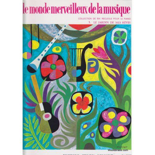 LEMOINE MONDE MERVEILLEUX VOL.5 - LE JARDIN DE MES REVES - PIANO