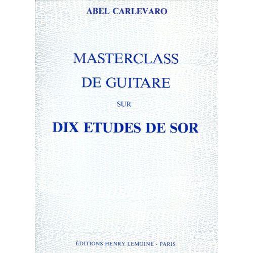 LEMOINE CARLEVARO ABEL - MASTERCLASS : 10 ETUDES DE SOR - GUITARE