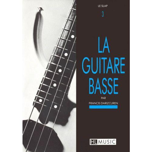 LEMOINE DARIZCUREN FRANCIS - LA GUITARE BASSE VOL.3 - LE SLAP - GUITARE BASSE