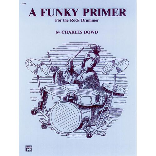 ALFRED PUBLISHING DOWD CHARLES - FUNKY PRIMER FOR THE ROCK DRUMMER - DRUM