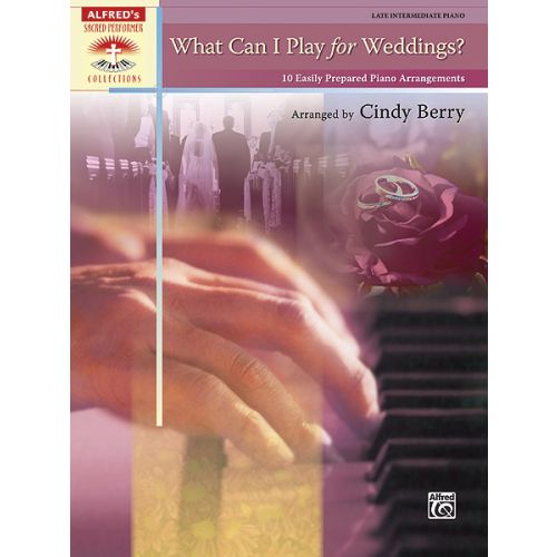 ALFRED PUBLISHING BERRY CINDY - WHAT CAN I PLAY FOR WEDDINGS - PIANO SOLO