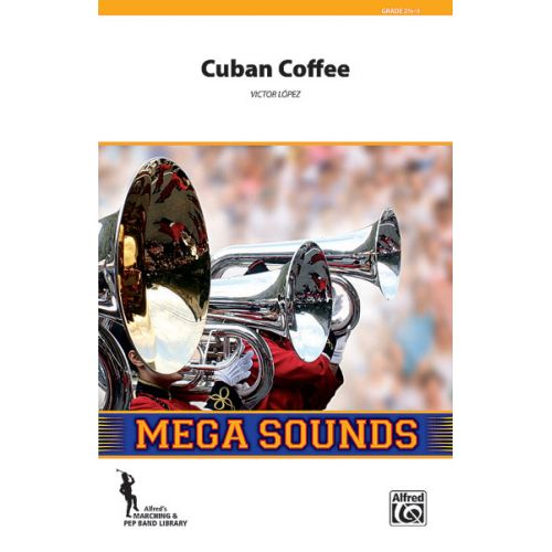 ALFRED PUBLISHING LOPEZ VICTOR - CUBAN COFFEE - SCORE AND PARTS