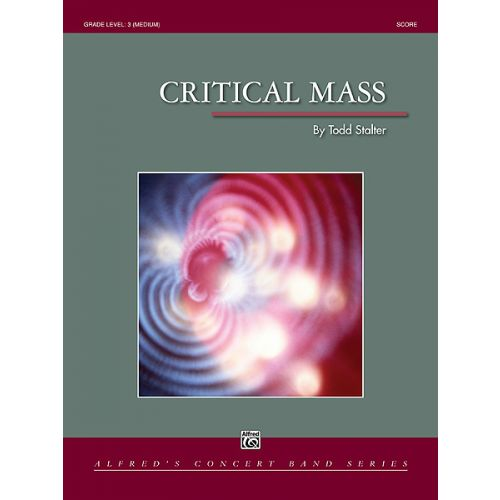ALFRED PUBLISHING STALTER TODD - CRITICAL MASS - SYMPHONIC WIND BAND