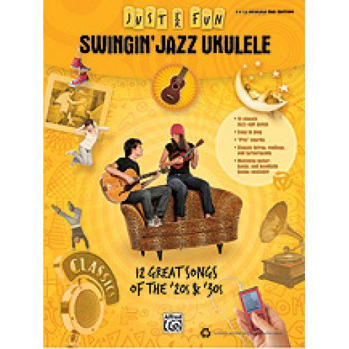 ALFRED PUBLISHING JUST FOR FUN : SWINGIN' JAZZ UKULELE