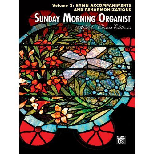 ALFRED PUBLISHING SUNDAY MORNING ORGANIST 3 - ORGAN