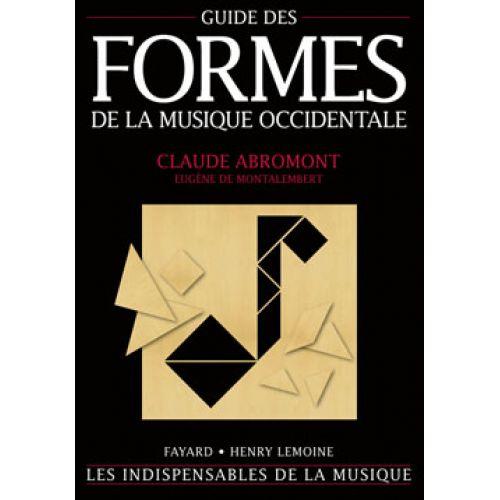 FAYARD ABROMONT C./ DE MONTALEMBERT E. (DE) - GUIDE DES FORMES DE LA MUSIQUE OCCIDENTALE