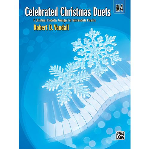 ALFRED PUBLISHING VANDALL ROBERT D. - CELEBRATED CHRISTMAS DUETS 4 - PIANO DUET