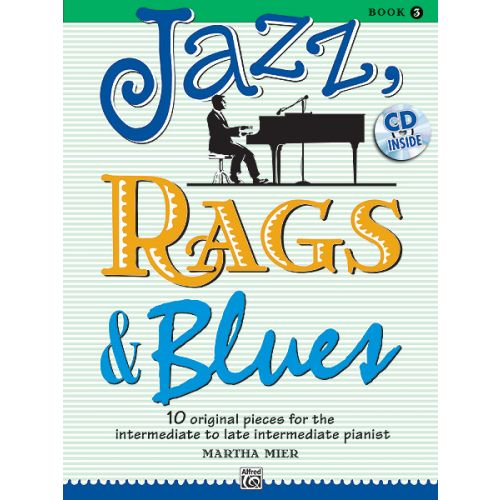 ALFRED PUBLISHING MIER MARTHA - JAZZ RAGS AND BLUES 3 - PIANO