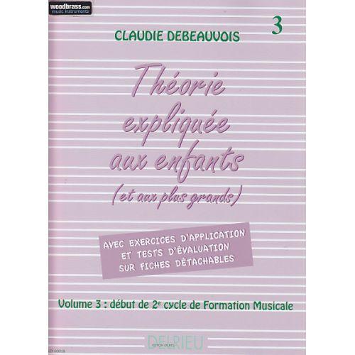EDITION DELRIEU DEBEAUVOIS C. - THEORIE EXPLIQUEE AUX ENFANTS VOL. 3