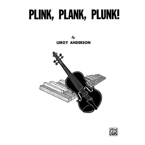 ALFRED PUBLISHING ANDERSON LEROY - PLINK, PLANK, PLUNK! - VIOLIN AND PIANO
