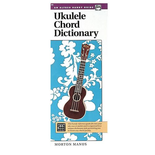 ALFRED PUBLISHING MANUS MORTON - UKULELE CHORD DICTIONARY HANDY GUIDE - UKULELE