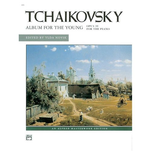 ALFRED PUBLISHING TCHAIKOVSKY PIOTR ILYICH - ALBUM FOR THE YOUNG OP39 - PIANO