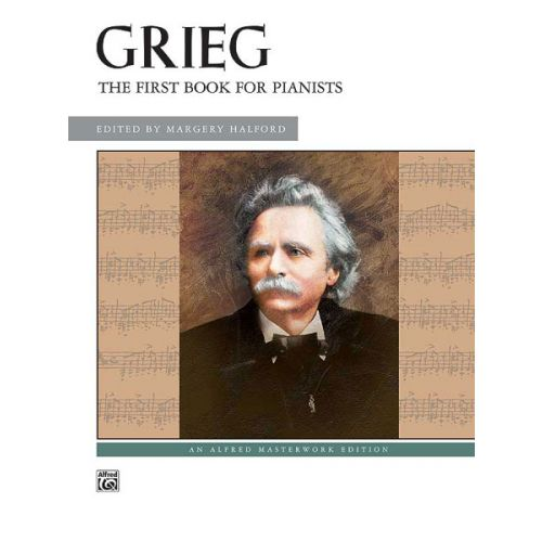 ALFRED PUBLISHING GRIEG EDVARD - FIRST BOOK FOR PIANISTS - PIANO