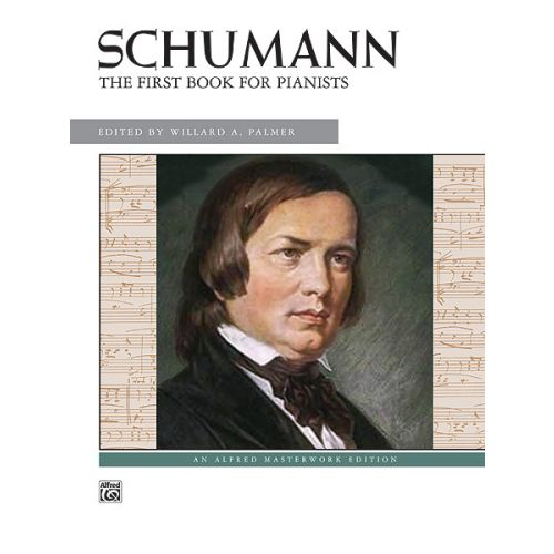 ALFRED PUBLISHING SCHUMANN ROBERT - FIRST BOOK FOR PIANISTS - PIANO
