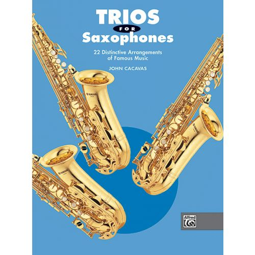 ALFRED PUBLISHING CACAVAS JOHN - TRIOS FOR SAXOPHONES - SAXOPHONE