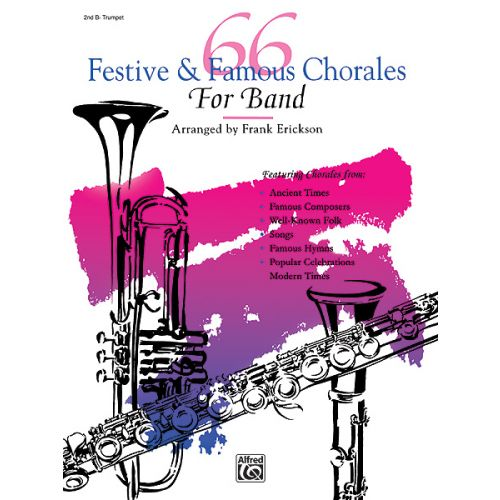 ALFRED PUBLISHING ERICKSON FRANK - 66 FESTIVE AND FAMOUS CHORALES - TRUMPET 2