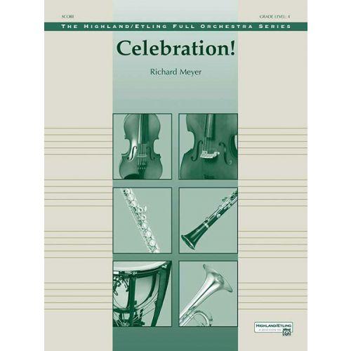 ALFRED PUBLISHING MEYER RICHARD - CELEBRATION! - FULL ORCHESTRA