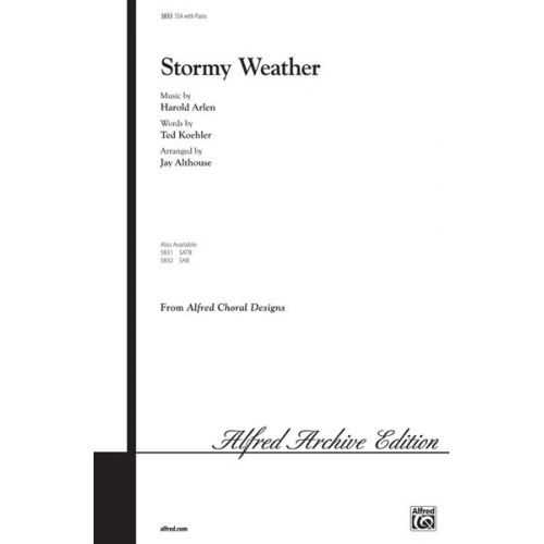 ALFRED PUBLISHING KOEHLER ARLEN - STORMY WEATHER - UNISON, UPPER, EQUAL VOICES