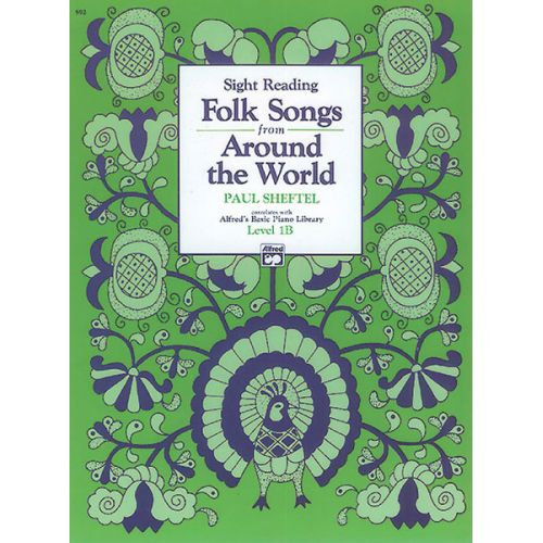 ALFRED PUBLISHING SHEFTEL - FOLK SONGS FROM AROUND THE WORLD, LEVEL 1B - PIANO