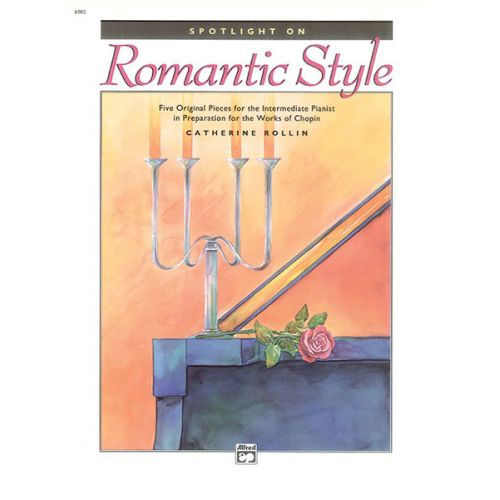 ALFRED PUBLISHING CATHERINE ROLLIN - SPOTLIGHT ON ROMANTIC STYLE - PIANO