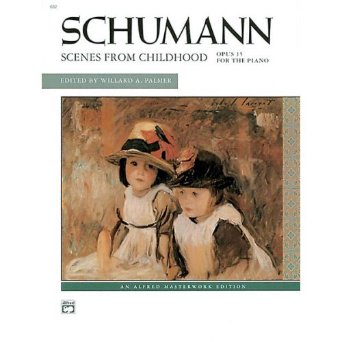 ALFRED PUBLISHING SCHUMANN ROBERT - SCENES FROM CHILDHOOD OP15 - PIANO