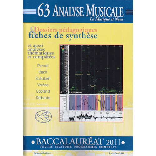 REVUE ANALYSE MUSICALE REVUE - ANALYSE MUSICALE N°63 - SEPTEMBRE 2010 - BACCALAUREAT 2011