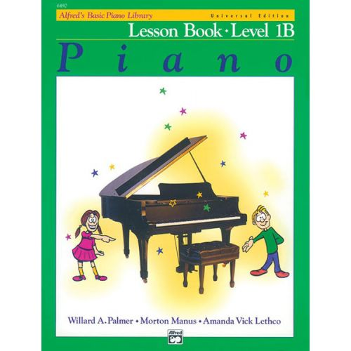 ALFRED PUBLISHING PALMER MANUS AND LETHCO - ALFRED'S BASIC PIANO LESSON BOOK 1B - PIANO