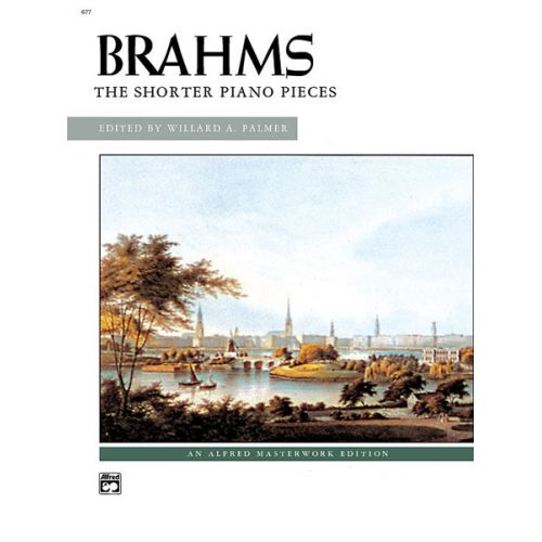 ALFRED PUBLISHING BRAHMS JOHANNES - SHORTER PIANO PIECES - PIANO SOLO