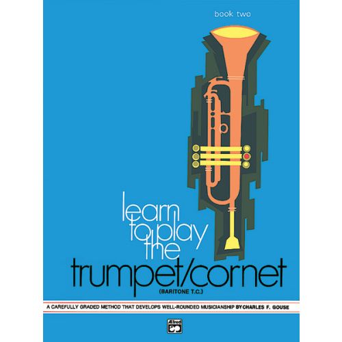 ALFRED PUBLISHING GOUSE CHARLES - LEARN TO PLAY TRUMPET ,CORNET BOOK 2 - TRUMPET