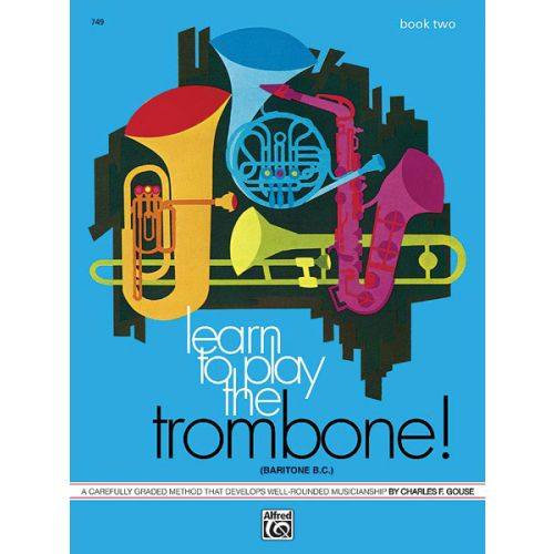 ALFRED PUBLISHING GOUSE CHARLES - LEARN TO PLAY TROMBONE BOOK 2 - TROMBONE