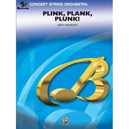 ALFRED PUBLISHING ANDERSON LEROY - PLINK, PLANK, PLUNK! - STRING ORCHESTRA