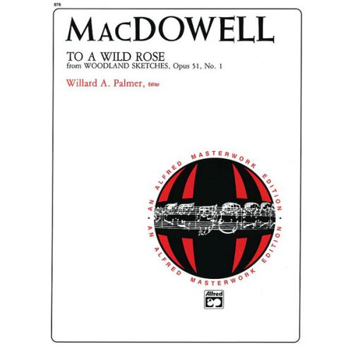 ALFRED PUBLISHING MACDOWELL EDWARD - TO A WILD ROSE, OP51, NO1 - PIANO SOLO