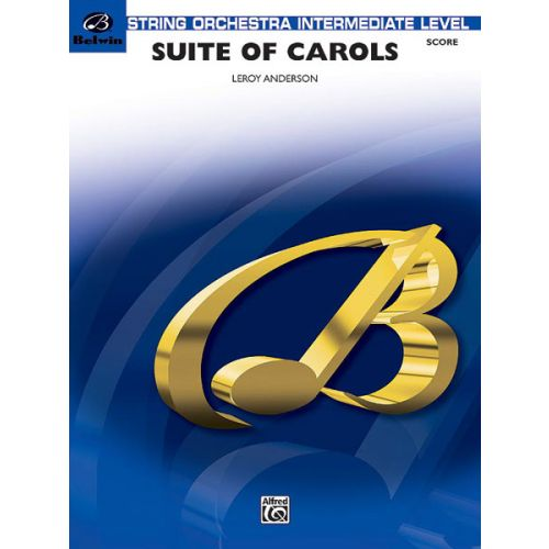 ALFRED PUBLISHING ANDERSON LEROY - SUITE OF CAROLS - STRING ORCHESTRA