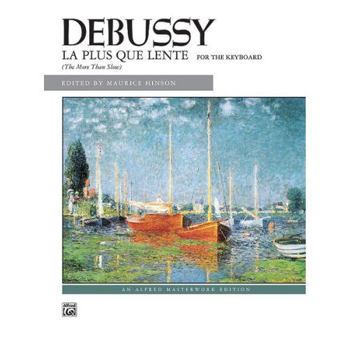 ALFRED PUBLISHING DEBUSSY CLAUDE - LA PLUS QUE LENTE - PIANO SOLO
