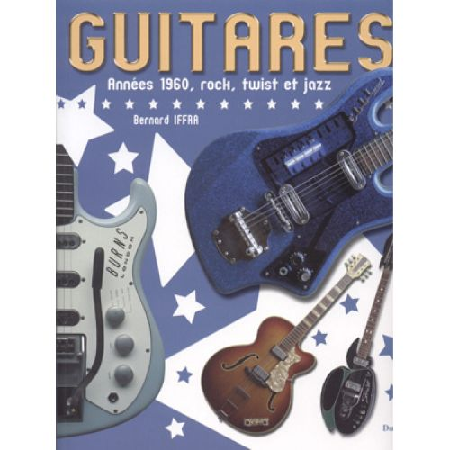 HIT DIFFUSION IFFRA B. - GUITARES ANNEES 60, ROCK, TWIST ET JAZZ
