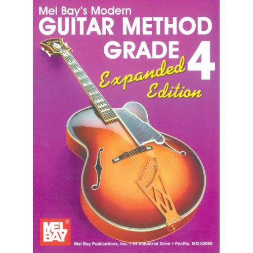 MEL BAY BAY WILLIAM - MODERN GUITAR METHOD GRADE 4, EXPANDED EDITION - GUITAR