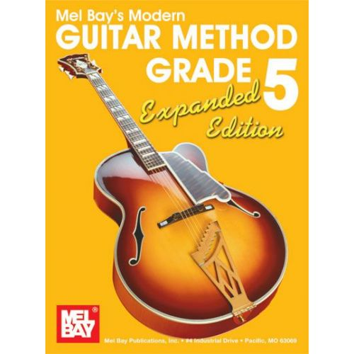 MEL BAY BAY WILLIAM - MODERN GUITAR METHOD GRADE 5, EXPANDED EDITION - GUITAR