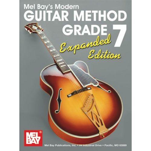 MEL BAY BAY WILLIAM - MODERN GUITAR METHOD GRADE 7, EXPANDED EDITION - GUITAR